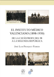 El Instituto Médico Valenciano (1898-1930). De la catástrofe del 98 a la Segunda República
