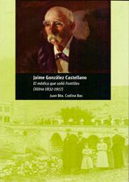 Jaime González Castellano. El médico que soñó Fontilles